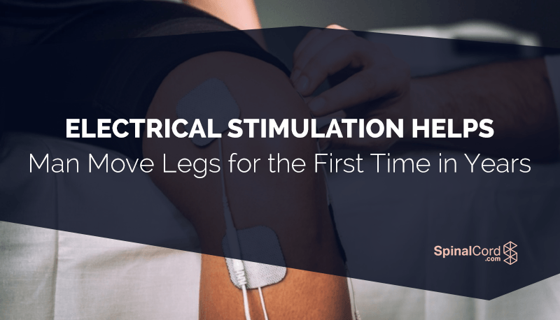 Electrical Stimulation Helps Man Move Legs for the First Time in Years.png