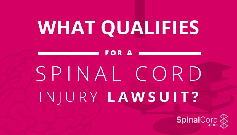 What Qualifies for a Spinal Cord Injury Lawsuit?