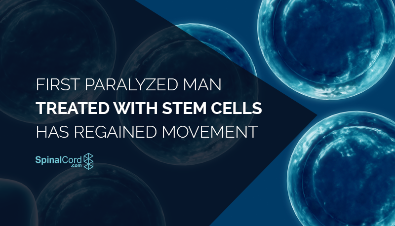 First Paralyzed Man Treated With Stem Cells Has Regained